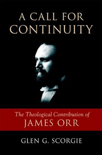 A Call for Continuity: The Theological Contribution of James Orr